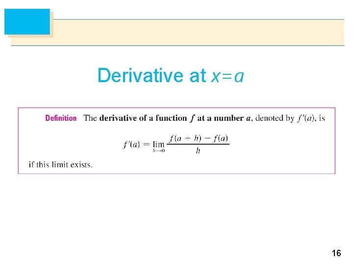 Derivative at x=a 16