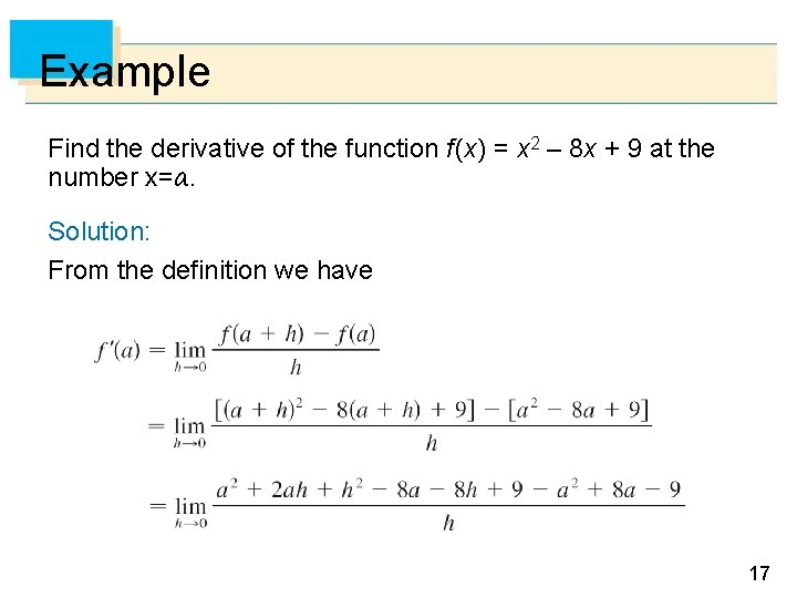 Example Find the derivative of the function f (x) = x 2 – 8