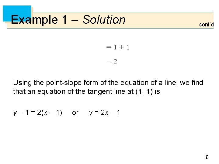 Example 1 – Solution cont'd Using the point-slope form of the equation of a