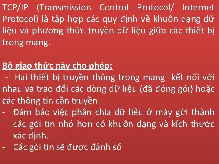 TCP/IP (Transmission Control Protocol/ Internet Câu là 2: tập TCP/IP là quy viếtđịnh tắt