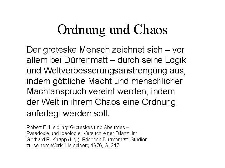 Ordnung und Chaos Der groteske Mensch zeichnet sich – vor allem bei Dürrenmatt –