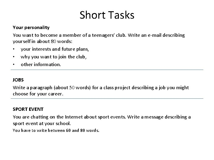 Short Tasks Your personality You want to become a member of a teenagers' club.
