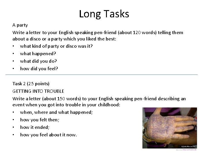 Long Tasks A party Write a letter to your English speaking pen-friend (about 120