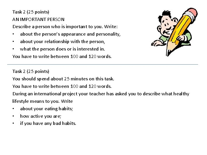 Task 2 (25 points) AN IMPORTANT PERSON Describe a person who is important to