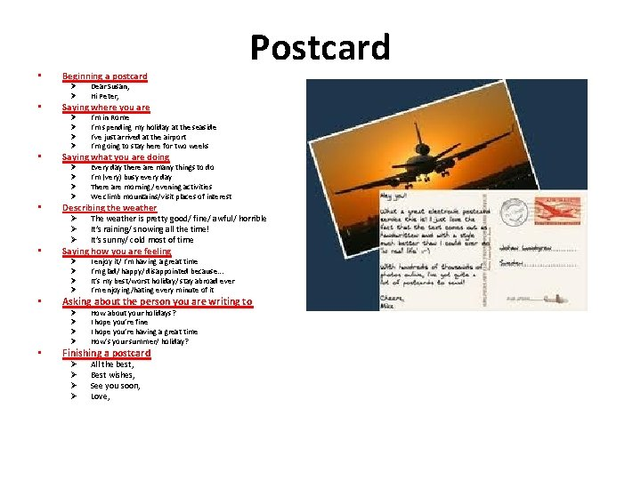 • Beginning a postcard Ø Ø • • I enjoy it/ I'm having