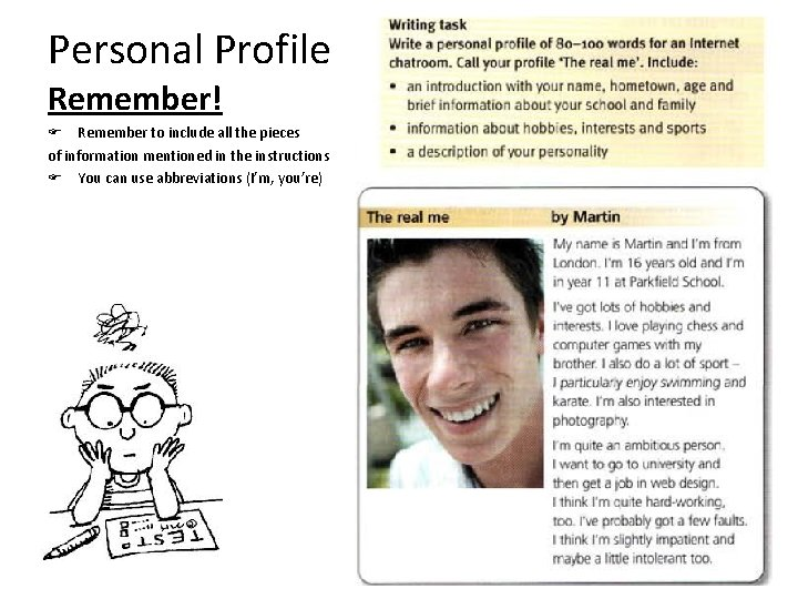 Personal Profile Remember! Remember to include all the pieces of information mentioned in the