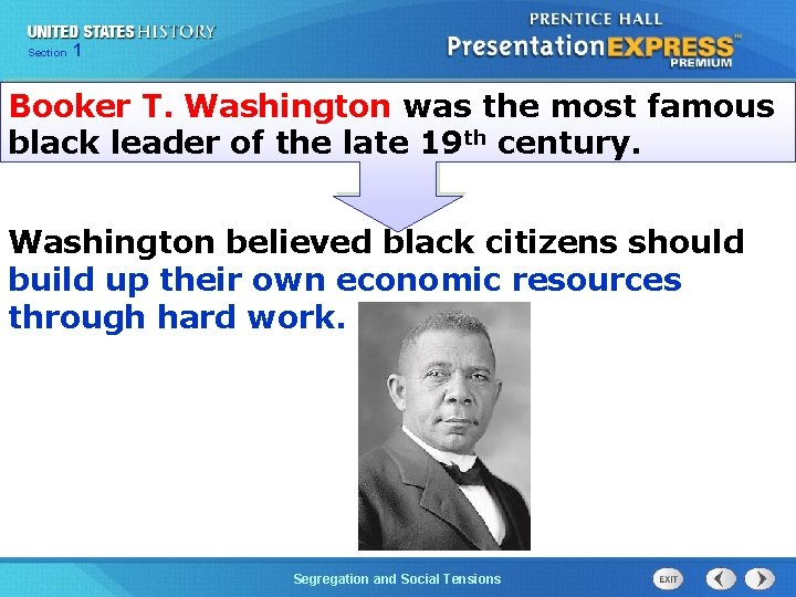 Chapter Section 1 25 Section 1 Booker T. Washington was the most famous black