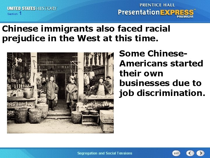 Chapter Section 1 25 Section 1 Chinese immigrants also faced racial prejudice in the