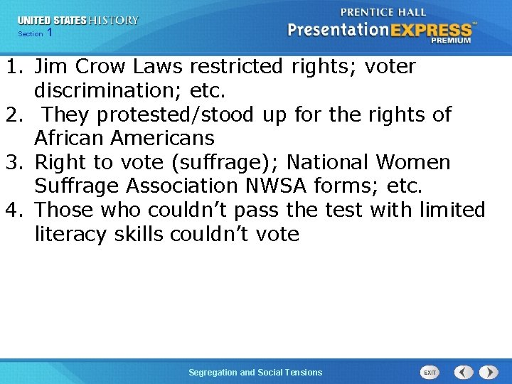 Chapter Section 1 25 Section 1 1. Jim Crow Laws restricted rights; voter discrimination;