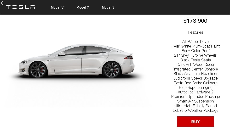 Model S Model X Model 3 $173, 900 Features All-Wheel Drive Pearl White