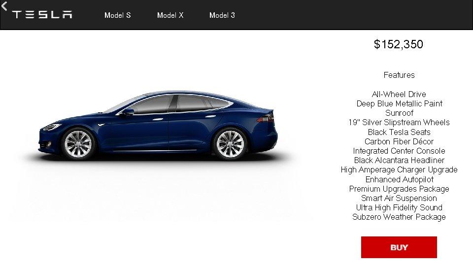 Model S Model X Model 3 $152, 350 Features All-Wheel Drive Deep Blue