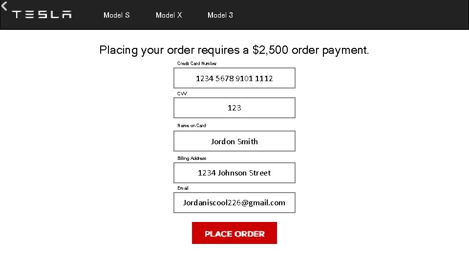 Model S Model X Model 3 Placing your order requires a $2, 500