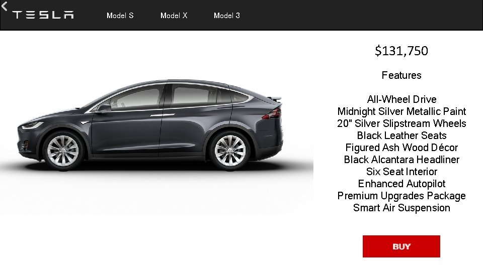 Model S Model X Model 3 $131, 750 Features All-Wheel Drive Midnight Silver