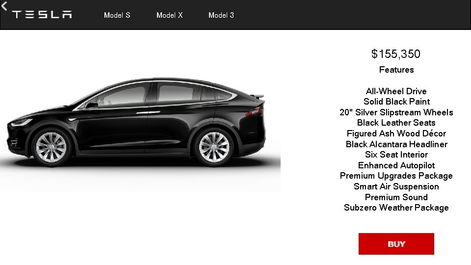 Model S Model X Model 3 $155, 350 Features All-Wheel Drive Solid Black