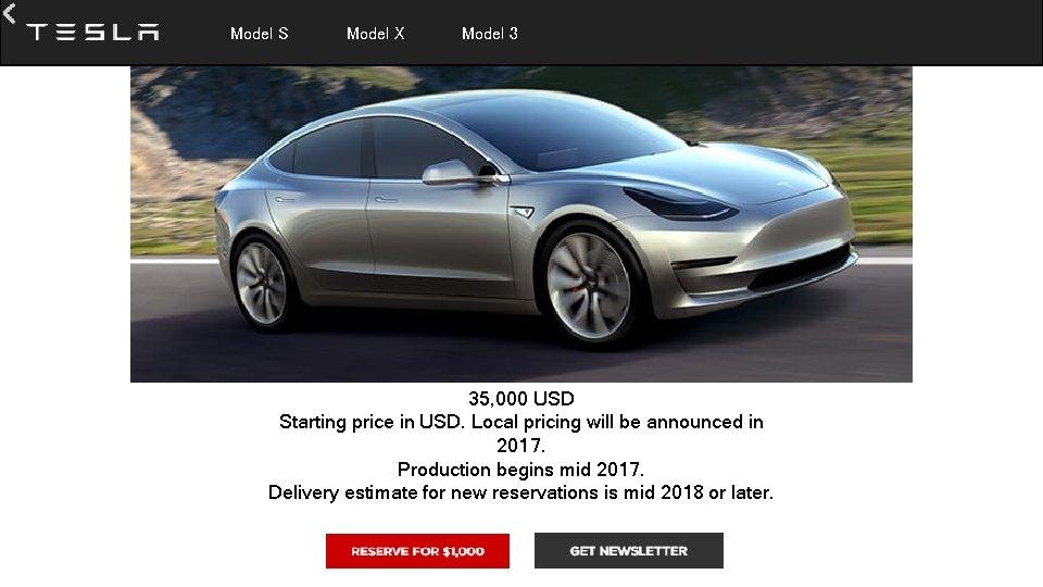 Model S Model X Model 3 35, 000 USD Starting price in USD.