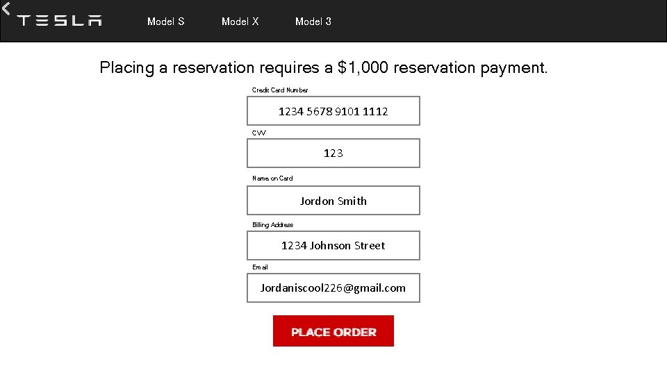 Model S Model X Model 3 Placing a reservation requires a $1, 000