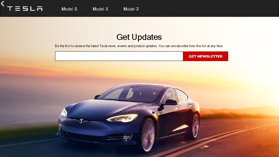 Model S Model X Model 3 Get Updates Be the first to receive