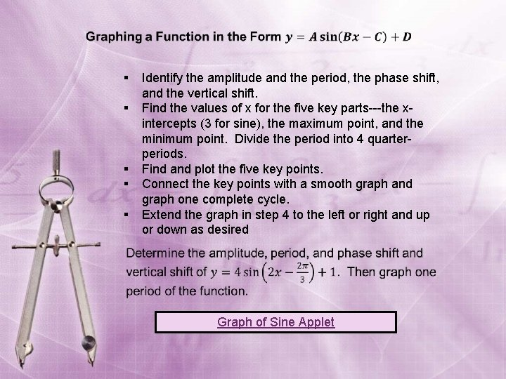 § § § Identify the amplitude and the period, the phase shift, and