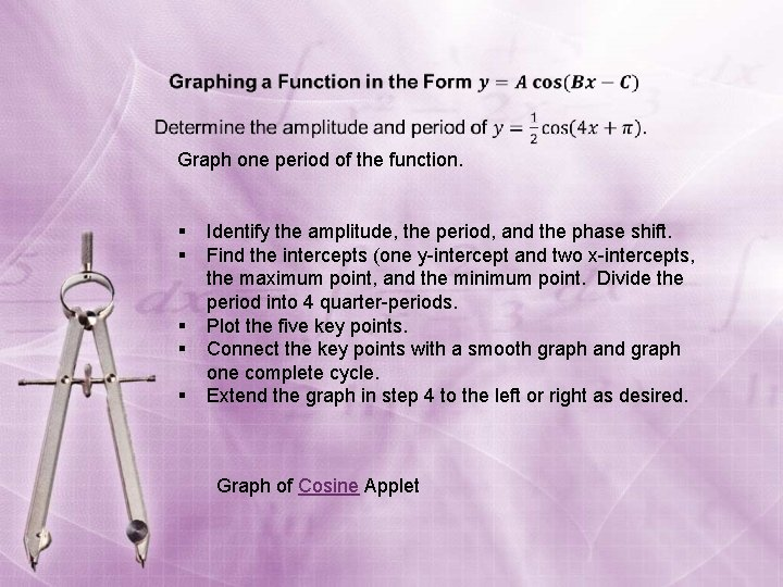 Graph one period of the function. § § § Identify the amplitude, the