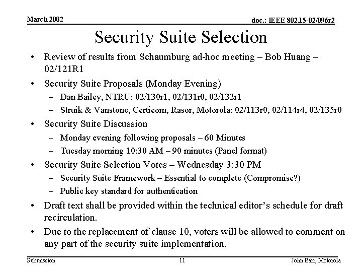 March 2002 doc. : IEEE 802. 15 -02/096 r 2 Security Suite Selection •