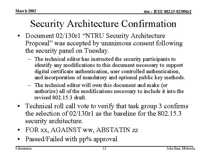 March 2002 doc. : IEEE 802. 15 -02/096 r 2 Security Architecture Confirmation •