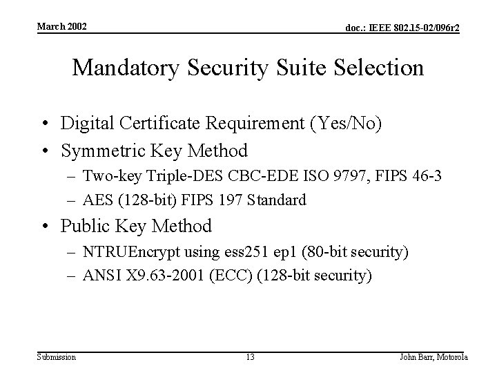 March 2002 doc. : IEEE 802. 15 -02/096 r 2 Mandatory Security Suite Selection