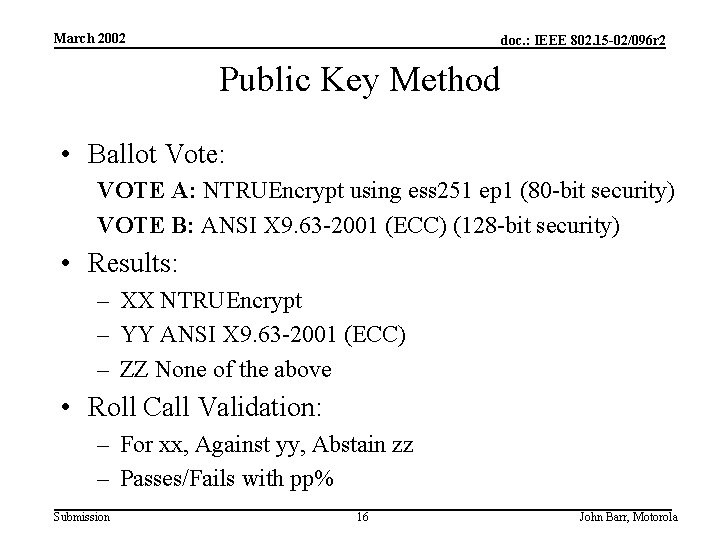 March 2002 doc. : IEEE 802. 15 -02/096 r 2 Public Key Method •