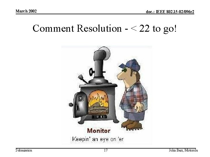 March 2002 doc. : IEEE 802. 15 -02/096 r 2 Comment Resolution - <