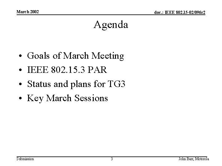 March 2002 doc. : IEEE 802. 15 -02/096 r 2 Agenda • • Goals