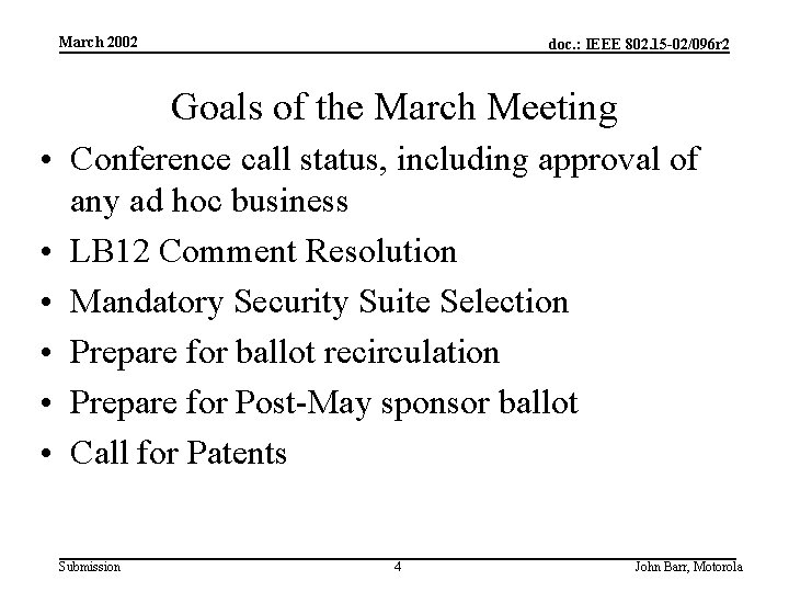March 2002 doc. : IEEE 802. 15 -02/096 r 2 Goals of the March