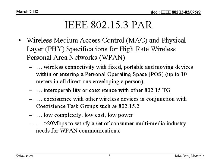 March 2002 doc. : IEEE 802. 15 -02/096 r 2 IEEE 802. 15. 3