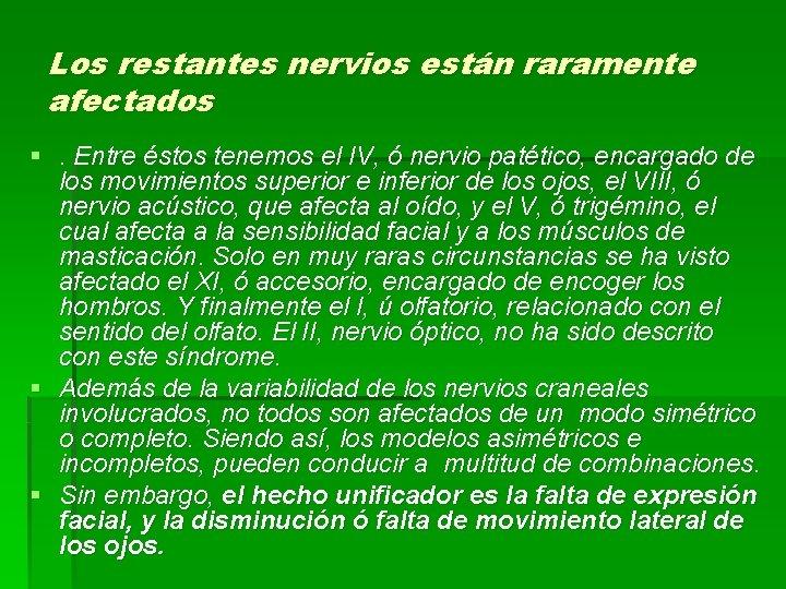 Los restantes nervios están raramente afectados §. Entre éstos tenemos el IV, ó nervio