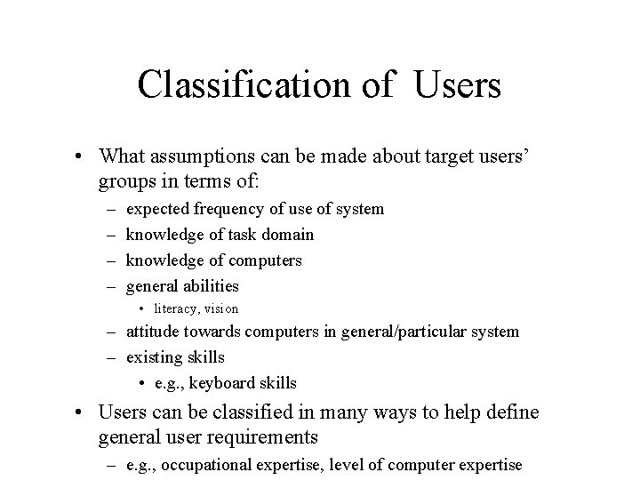 Classification of Users • What assumptions can be made about target users' groups in