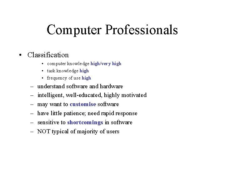 Computer Professionals • Classification • computer knowledge high/very high • task knowledge high •