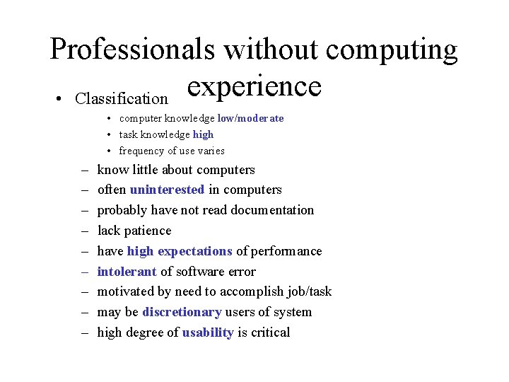 Professionals without computing • Classification experience • computer knowledge low/moderate • task knowledge high