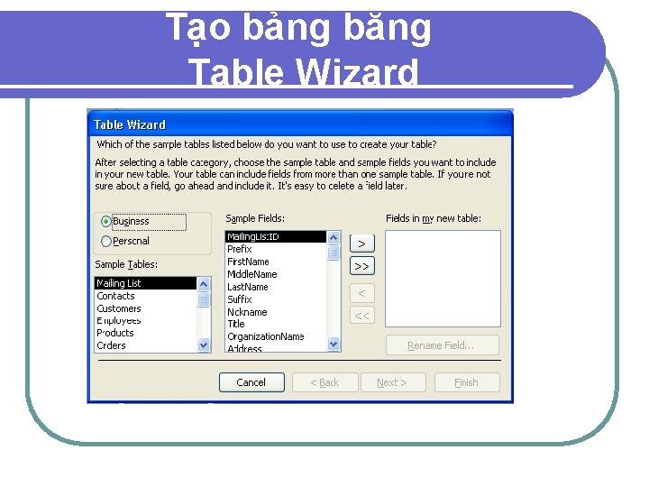 Tạo bảng bằng Table Wizard