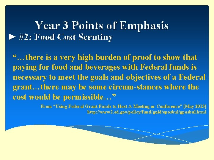 "Year 3 Points of Emphasis ► #2: Food Cost Scrutiny ""…there is a very"