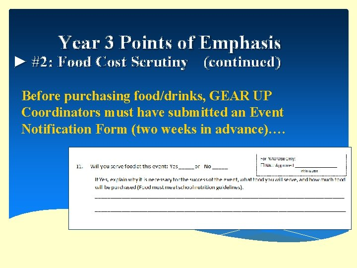 Year 3 Points of Emphasis ► #2: Food Cost Scrutiny (continued) Before purchasing food/drinks,