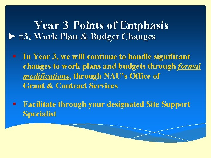 Year 3 Points of Emphasis ► #3: Work Plan & Budget Changes § In