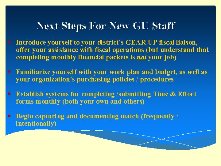 Next Steps For New GU Staff § Introduce yourself to your district's GEAR UP