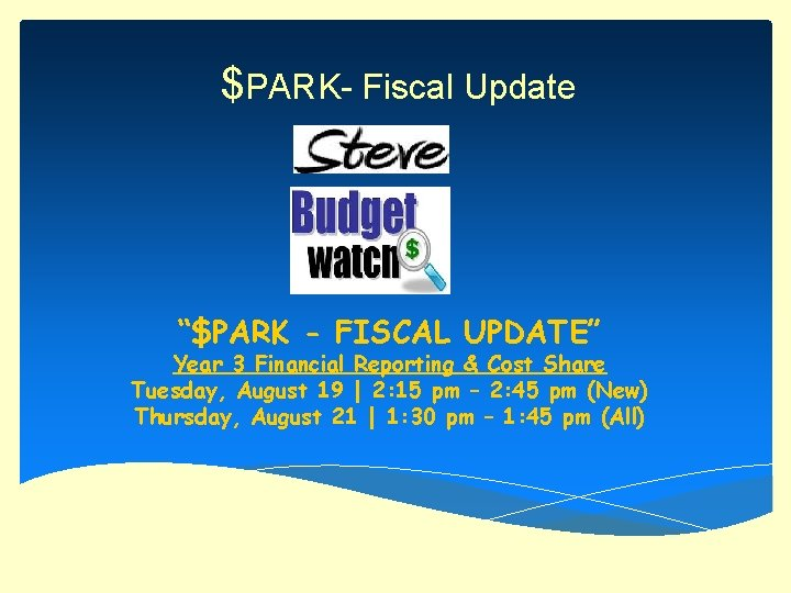 "$PARK- Fiscal Update ""$PARK - FISCAL UPDATE"" Year 3 Financial Reporting & Cost Share"
