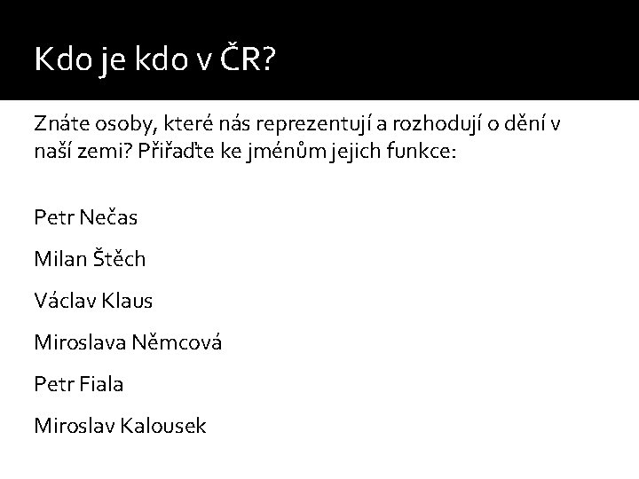 Kdo je kdo v ČR? Znáte osoby, které nás reprezentují a rozhodují o dění