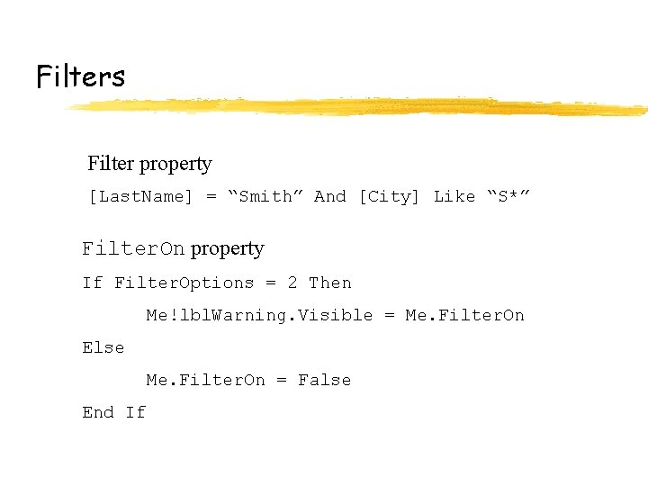 """Filters Filter property [Last. Name] = """"Smith"""" And [City] Like """"S*"""" Filter. On property"""