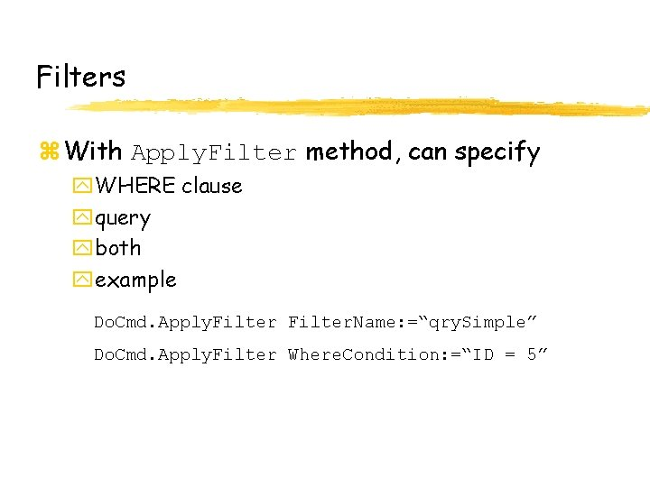Filters z With Apply. Filter method, can specify y. WHERE clause yquery yboth yexample