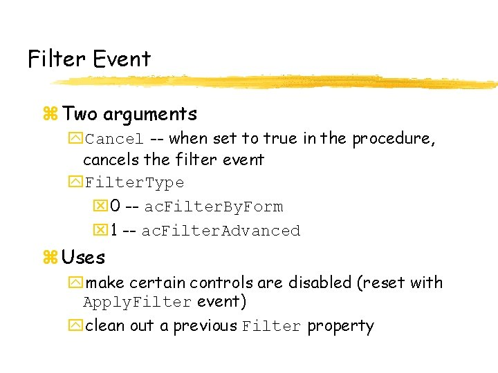 Filter Event z Two arguments y. Cancel -- when set to true in the