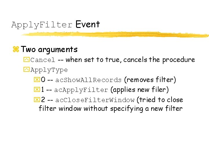 Apply. Filter Event z Two arguments y. Cancel -- when set to true, cancels