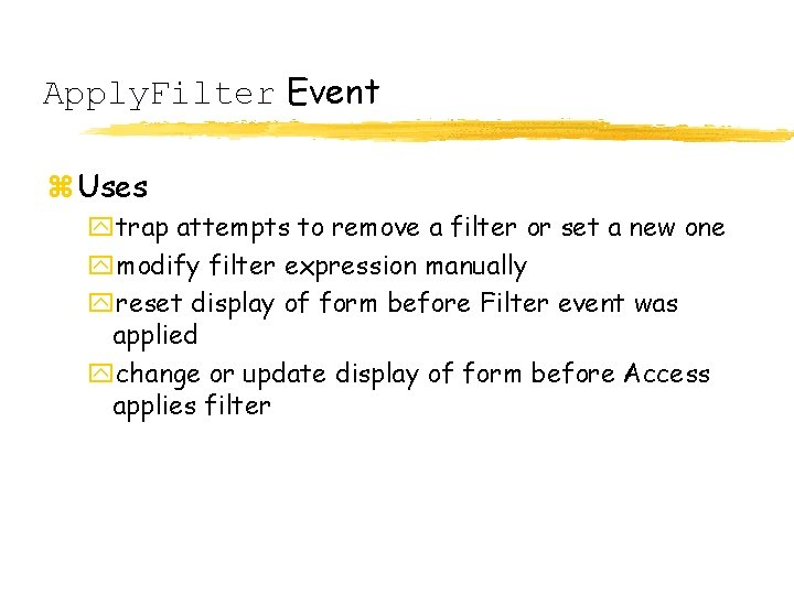 Apply. Filter Event z Uses ytrap attempts to remove a filter or set a