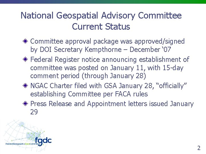 National Geospatial Advisory Committee Current Status Committee approval package was approved/signed by DOI Secretary