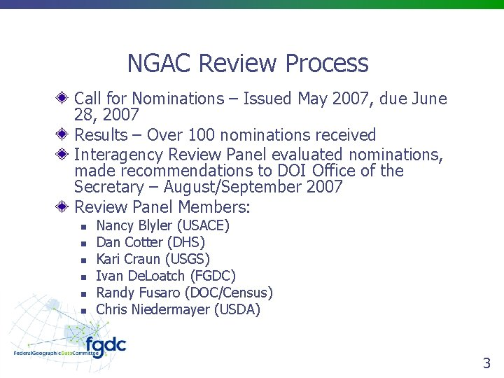 NGAC Review Process Call for Nominations – Issued May 2007, due June 28, 2007