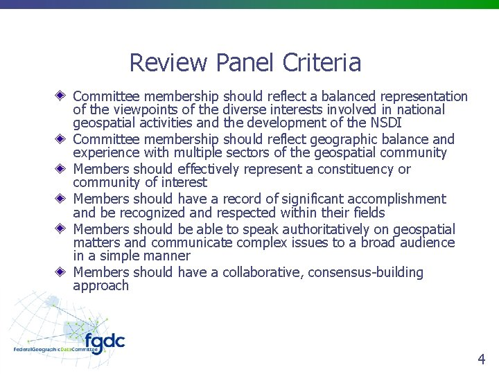 Review Panel Criteria Committee membership should reflect a balanced representation of the viewpoints of